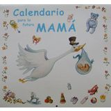 Calendario Para La Futura Mama (Spanish Edition)